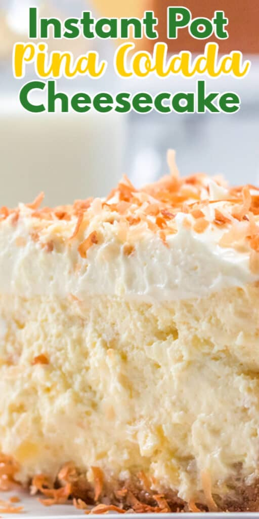 pinterest photo of instant pot pina colada cheesecake with bright text